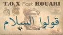 T.O.X : Goulou Salam (Feat Houari) [compilation Rihet Lebled]