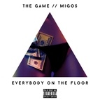 The Game альбом Everybody On The Floor (feat. Migos)