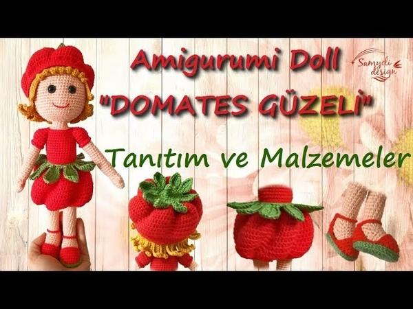 Amigurumi Doll (DOMATES GÜZELİ) Tanıtım ve Malzemeler - Samyeli Design