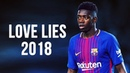 Ousmane Dembélé Love Lies Skills Goals 2017 2018 HD