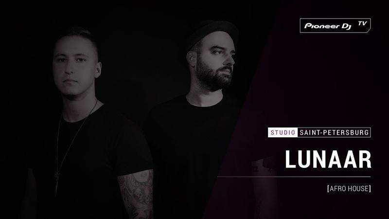 LUNAAR [ afro house ] @ Pioneer DJ TV | Saint-Petersburg