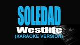 SOLEDAD - Westlife (KARAOKE)