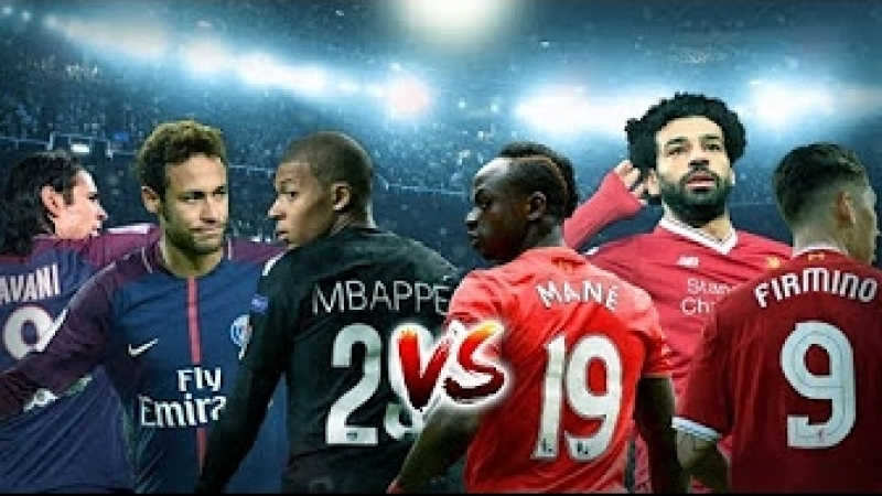 Mane, Firmino, Salah vs. Mbappé, Cavani, Neymar