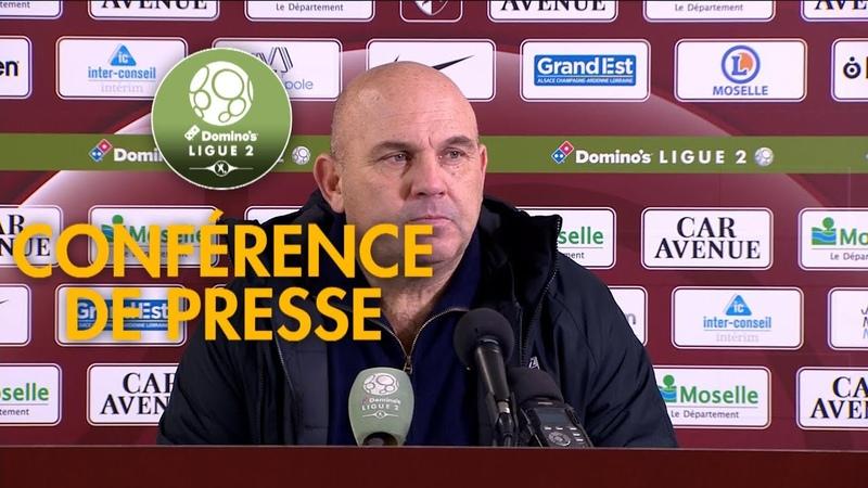Conférence de presse FC Metz - Red Star FC ( 2-0 ) / 2018-19