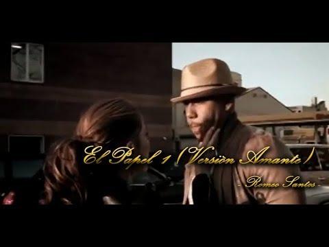 El Papel 1 (Versión Amante) - Romeo Santos Video Lirico