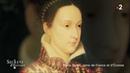 Secrets d'Histoire - Marie Stuart, reine de France et d'Ecosse (Intégrale)
