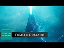 Godzilla II Rei dos Monstros Godzilla King of the Monsters 2019 Trailer Dublado