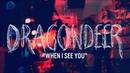 Dragondeer - When I See You