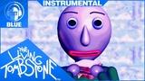 Baldis Basics Song Instrumental- Basics in Behavior Blue - The Living Tombstone feat. OR3O