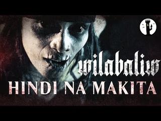 Wilabaliw - Hindi Na Makita (OFFICIAL MUSIC VIDEO)