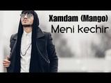 Xamdam (Mango) - Meni kechir Хамдам (Манго) - Мени кечир (music wersion)