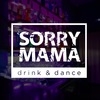 Sorry Mama bar-club Сергиев Посад