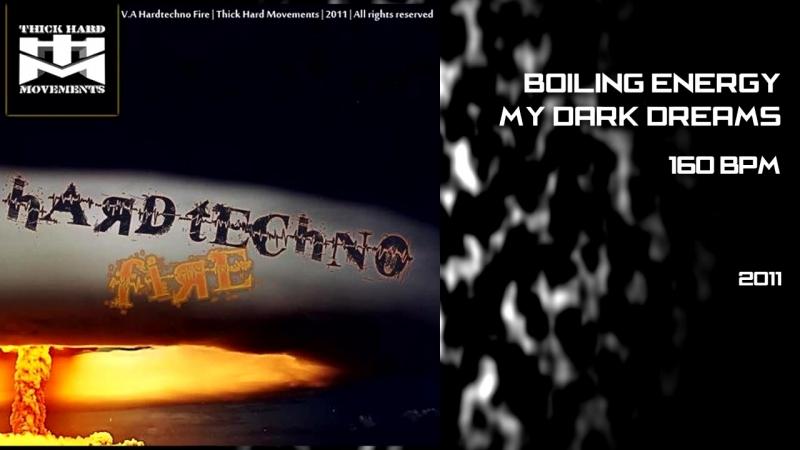 Boiling Energy My Dark Dreams 2011