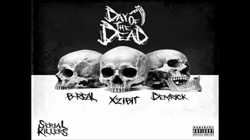 Serial_Killers_Xzibit_B-Real_Demrick_-_Day_Of_The_Dead_2018_FULL_EP