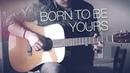 Kygo Imagine Dragons - Born To Be Yours - Fingerstyle Guitar Cover Joni Laakkonen