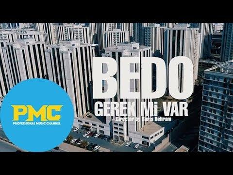 Bedo Gerek mi var Official Video