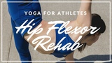 Yoga for Athletes Hip Flexor Rehab