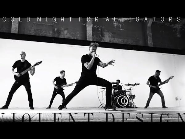 Cold Night For Alligators - Violent Design (Official Music Video)