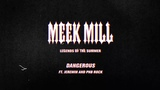 Meek Mill - Dangerous (feat. Jeremih and PNB Rock) Official Audio