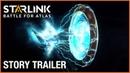 Starlink Battle for Atlas Story Trailer Ubisoft NA