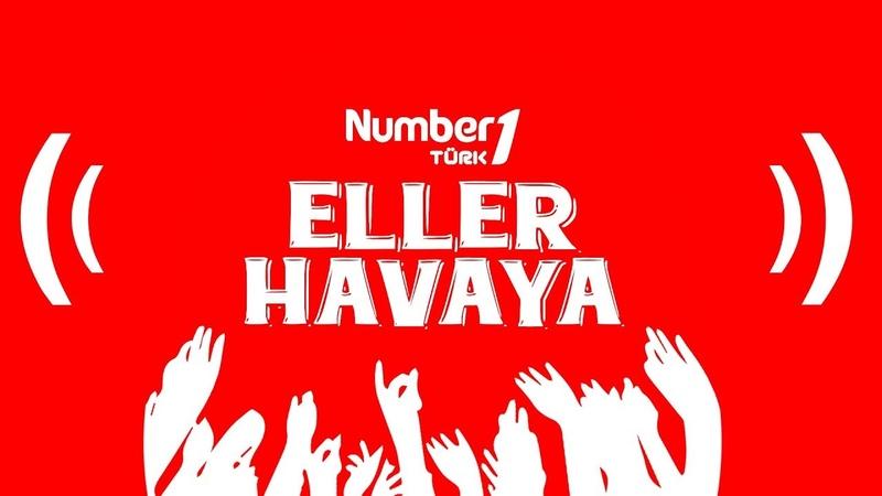 Number1 Türk Eller Havaya Radyo Canlı Yayın En Çok Dinlenen Türkçe Pop 2018 Remix Şarkılar