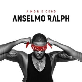 Anselmo Ralph альбом Amor É Cego