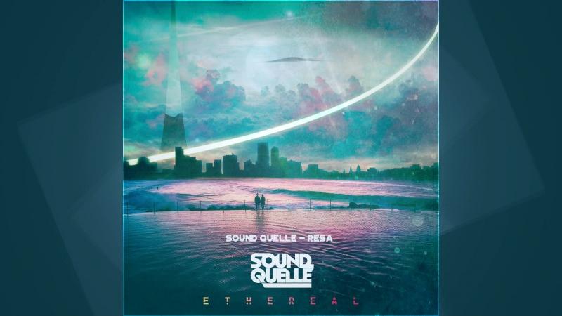 Sound Quelle - Resa [Silk Music]