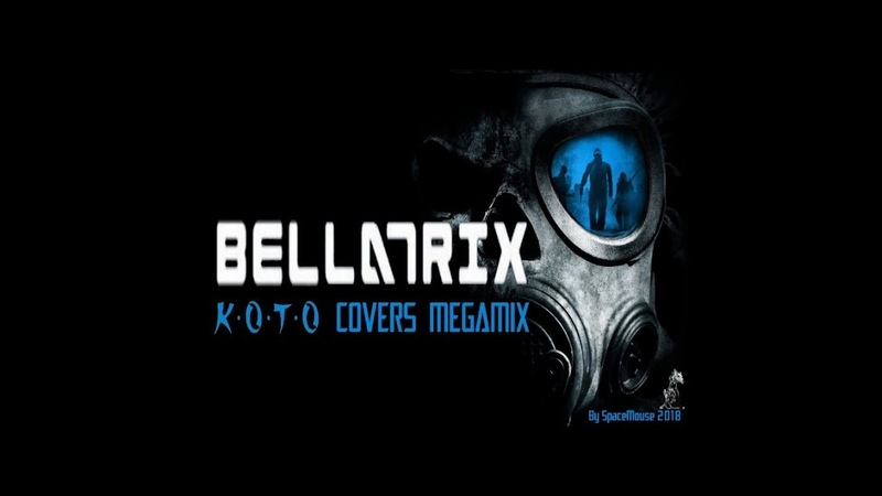 Bellatrix - Koto Covers Megamix (By SpaceMouse) [2018]