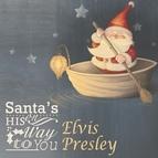 Elvis Presley альбом Santa's On His Way To You