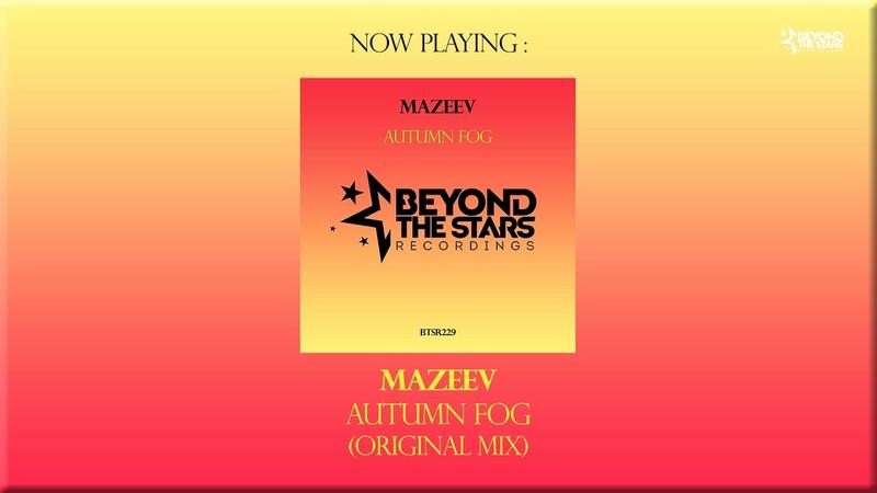 Mazeev - Autumn Fog (Original Mix) [Beyond The Stars Recordings]