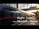 From Munich to Rome by Night Train (ÖBB nightjet)