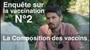 Enquête sur la vaccination - épisode 2 - La composition des vaccins -Regenere