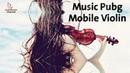 Ahmed Mounib - Music Pubg Mobile Violin | احمد منيب - موسيقى بجبي موبايل كمان