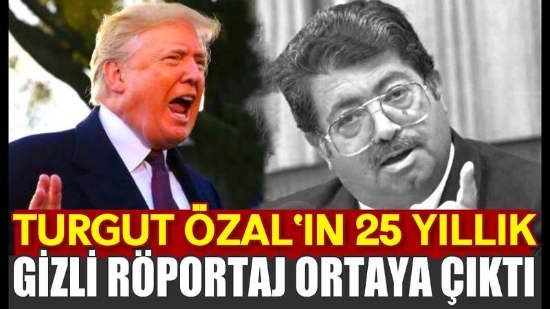 Turgut Özal'ın 25 Yıldır Gizlenen Röportajı Ortaya Çıktı!