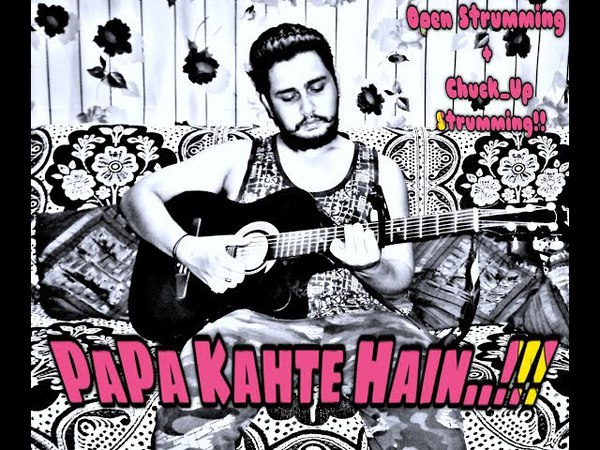 Papa Kehte Hain Bada Naam Karega | 4k | OpenChuck_Up Strumming | Guitar Version | Rag Sagar |Piyush