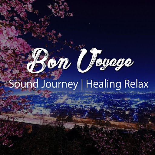 Bon Voyage альбом Sound Journey | Healing Relax (Background BGM Series)