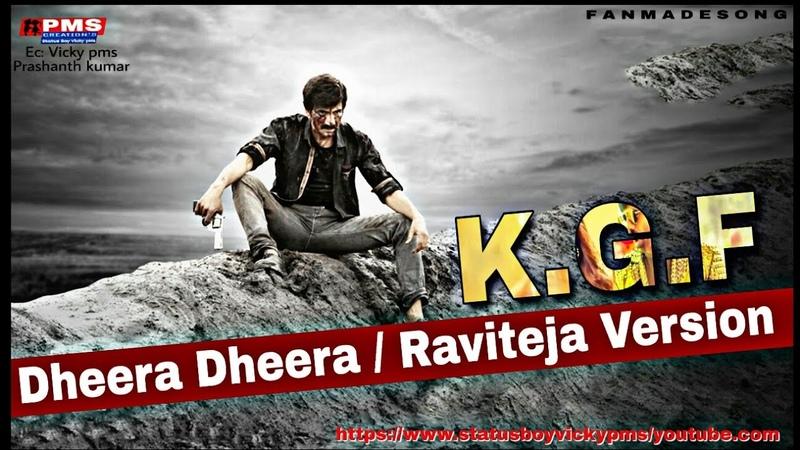 KGF Dheera Dheera    Raviteja Version    Vicky pms    2019