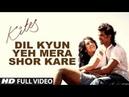 Kites Dil Kyun Yeh Mera Shor Kare Full Song (HD) | Hrithik Roshan, Bárbara Mori
