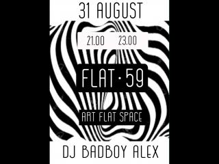 Flat 59 dj Badboy Alex