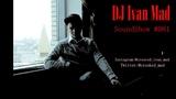 DJ Ivan Mad SoundShow #081