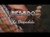 La Despedida - Grupo Pesado Estreno (Video Lyric Letra) 2018