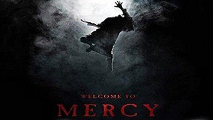 Добро пожаловать в Мерси (2018) - Триллер, Ужасы