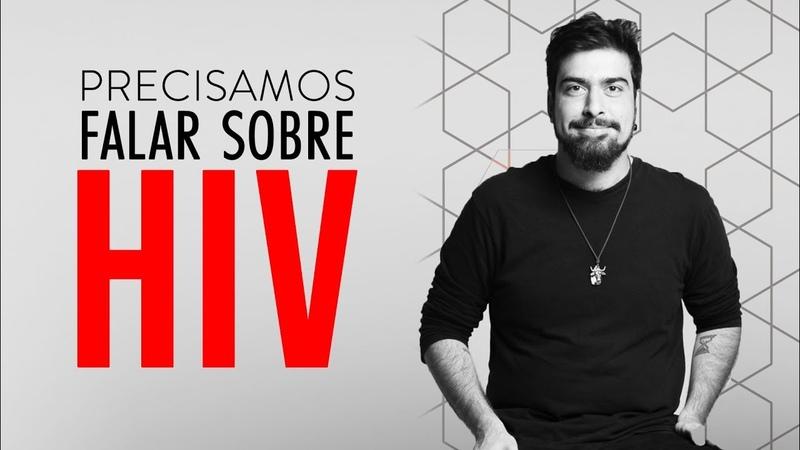 HIV Precisamos falar sobre com Gabriel Estrela