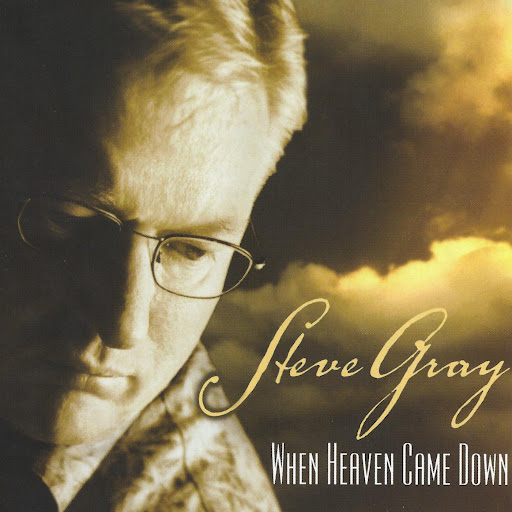 Steve Gray альбом When Heaven Came Down