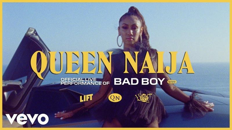 Queen Naija - Bad Boy (Live)   Vevo LIFT