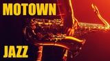 Motown Jazz Smooth Jazz Saxophone Instrumental Music Best Chill Out Sax Music