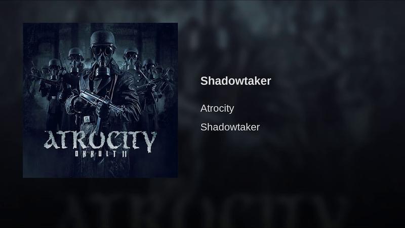 Atrocity - Shadowtaker (2018)