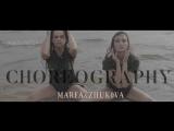 Choreography By MARFA &amp ZHUK0VA (Lana Del Ray-High by the beach)