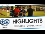 HIGHLIGHTS: EUROPA LEAGUE: ATROMITOS – DYNAMO BREST