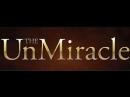 Невиданное чудо The UnMiracle 2017